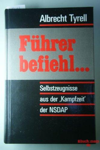 Führer befiehl.... Selbstzeugnisse aus der