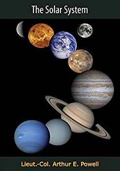 The Solar System by [Powell, Lieut.-Col. Arthur E.]