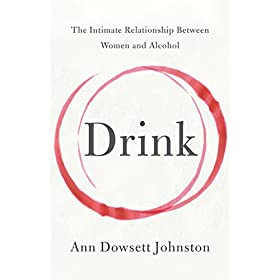 Drink: The Intimate Relationship Between Women and...