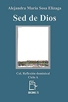 Sed de Dios (Reflexión dominical nº 1) (Spanish Edition) by [Sosa Elízaga, Alejandra María]