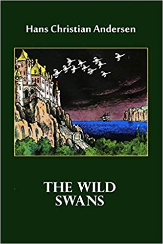 82a34b1847d The Wild Swans (Illustrated): Hans Christian Andersen ...