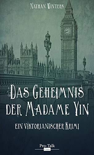 Das Geheimnis der Madame Yin Taschenbuch – 15. März 2017 Nathan Winters Pro-Talk 3939990345 Belletristik / Kriminalromane