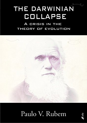 The Darwinian Collapse: A crisis in the theory of evolution