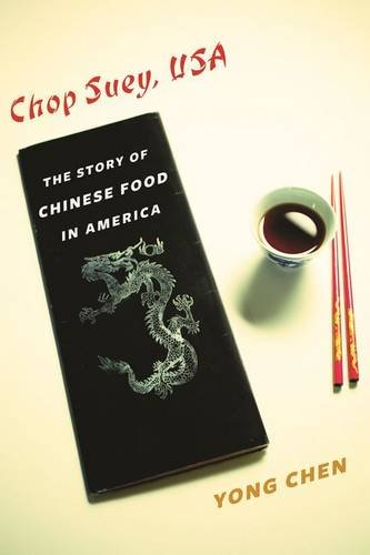 Chop Suey, USA: The Story of Chinese Food in America (Arts and Traditions of the Table: Perspectives on Culinary (Chop Suey Restaurant)
