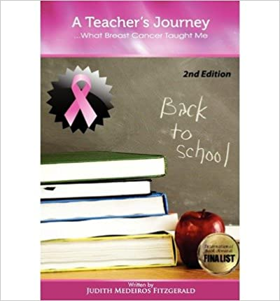 [ A Teacher's Journey...What Breast Cancer Taught Me BY