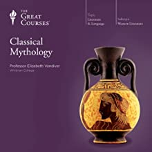 Classical Mythology Lecture by Elizabeth Vandiver, The Great Courses Narrated by Elizabeth Vandiver
