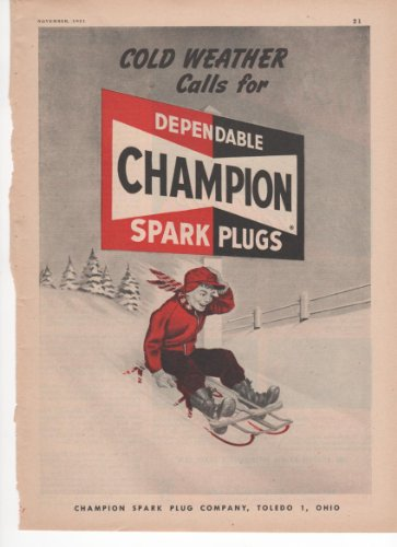 Champion Spark Plug Company Toledo Ohio Cold Weather Calls For Champion Boy On Sleigh 1951 Farm Antique Advertisement
