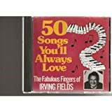 50 Songs You'll Always Love - The Fabulous Fingers of Irving Fields