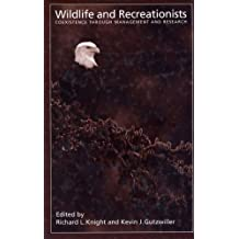 Wildlife and Recreationists: Coexistence Through Management And Research