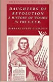 Daughters of Revolution : A History of Women in the U. S. S. R., Clements, Barbara E., 0882959085