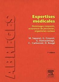 Expertises médicales: Dommages corporels, assurances de personnes, organismes sociaux par Michel Sapanet