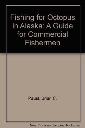 Fishing for Octopus in Alaska: A Guide for Commercial Fishermen