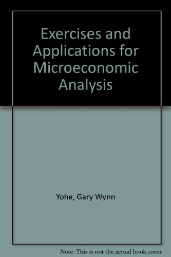 Microeconomic Analysis: Exercises and Applications