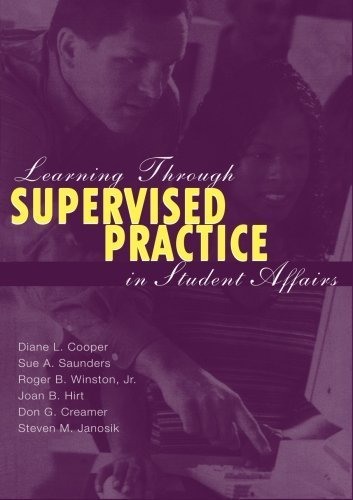 Learning Through Supervised Practice in Student Affairs by Diane L. Cooper (2002-07-26)