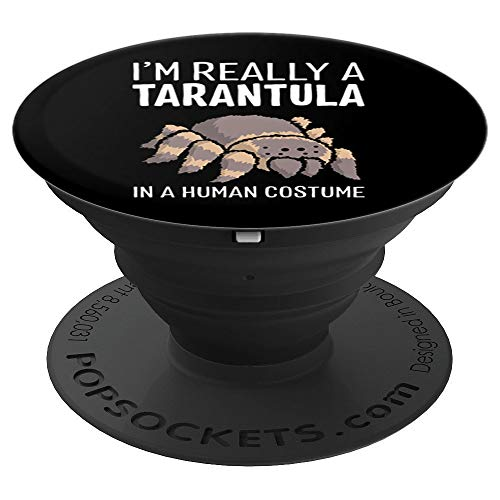 I'm Really A Tarantula In A Human Costume Halloween Spider PopSockets Grip and Stand for Phones and Tablets]()