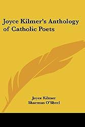 Joyce Kilmer's Anthology of Catholic Poets