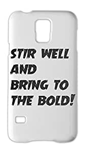 stir well and bring to the bold! Samsung Galaxy S5 Plastic Case