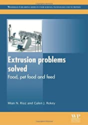 Extrusion Problems Solved: Food, Pet Food and Feed (Woodhead Publishing Series in Food Science, Technology and Nutrition)