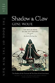 Shadow & Claw: The First Half of 'The Book of the New Sun' by [Wolfe, Gene]