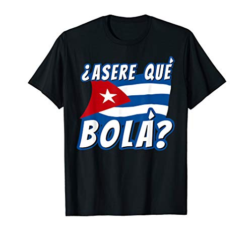 Funny Cuban Saying Cuba Shirt Cuban Shirt Cuban Flag Shirt