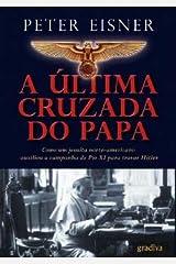 A Última Cruzada do Papa Como um jesuíta americano auxiliou a campanha do Papa Pio XI para travar hitler Paperback