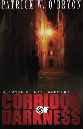 Download Corridor of Darkness: A Novel of Nazi Germany ebook