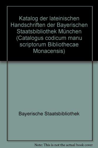 Catalogus Codicum Manu Scriptorum Bibliothecae Monacensis. (Handschriftenkatalog Der Bayerischen Staatsbibliothek Munchen) / Series Nova: Katalog Der ... (CLM 4501-4663) (German Edition) ()