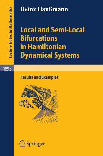 Local and Semi-Local Bifurcations in Hamiltonian Dynamical Systems: Results and Examples (Lecture Notes in Mathematics)