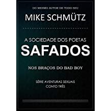 A Sociedade dos Poetas Safados (Aventuras Sexuais Livro 3) (Portuguese Edition)