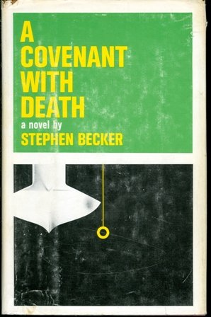 A Covenant With Death by Stephen Becker