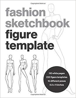 Amazon Com Fashion Sketchbook Figure Template This Fashion Illustration Sketchbook Contains 220 Female Fashion Figure Templates Makes An Ideal Fashion Designed Fashion Croquis Fashion Templates 9798645836474 Press Hawkstone Books