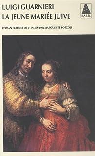 La jeune mariée juive : roman, Guarnieri, Luigi