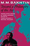 Toward a Philosophy of the Act, Bakhtin, M. M., 0292765347