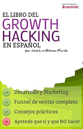 El Libro del Growth Hacking en Español (Spanish Edition) [Jose Luis Gomez-Pardo Gayete] (Tapa Blanda)