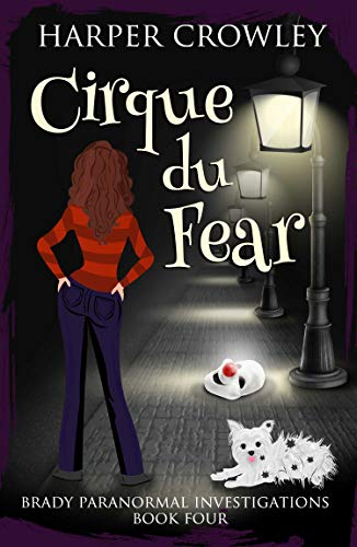 Cirque du Fear (Brady Paranormal Investigations Book 4) by [Crowley, Harper]