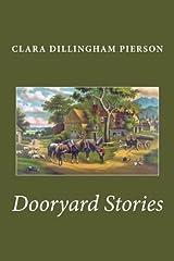 Dooryard Stories by Clara Dillingham Pierson (2014-04-22)