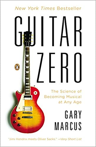 Guitar Zero: The Science of Becoming Musical at Any Age: Amazon.es ...