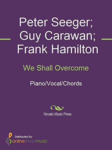 We Shall Overcome Kindle Edition By Frank Hamilton Guy Carawan