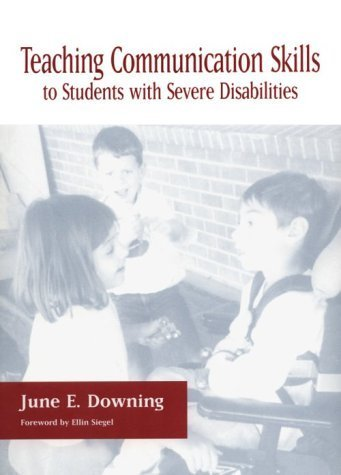 Teaching Communication Skills to Students with Severe Disabilities by June E. Downing (1999-06-01) (Teaching Communication Skills To Students With Severe Disabilities)