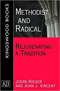 Book Methodist and Radical: Rejuvenating a Tradition by John Vincent (2004-01-01)