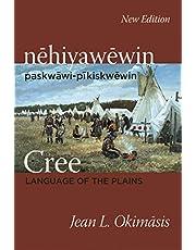 Cree: Language of the Plains: nehiyawewin: paskwawi-pikiskwewin