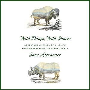 Wild Things, Wild Places Audiobook
