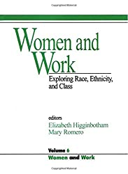 Women and Work: Vol 6: Exploring Race, Ethnicity and Class (Women and Work: A Research and Policy Series)