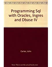 Programming in SQL With Oracle, Ingres, and dBASE IV