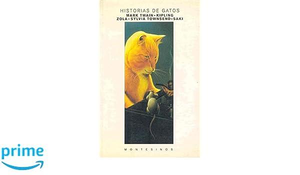 Historias de gatos: Amazon.es: Mark Twain, Kipling Zola, Sylvia Townsend, Saki: Libros