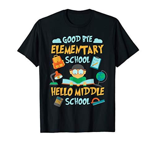 Graduation T-Shirt Goodbye Elementary School Hello -