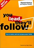 img - for You Lead They'll Follow: How to Inspire, Lead and Manage People.Really by Daniel Kehoe (2000-07-12) book / textbook / text book