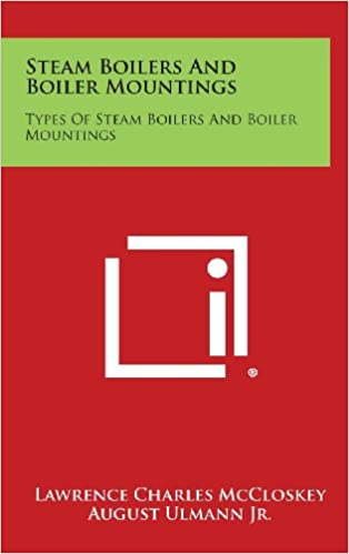Buy Steam Boilers and Boiler Mountings: Types of Steam Boilers and ...