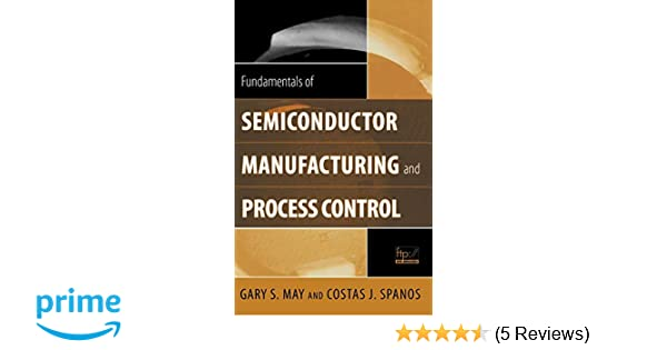 Fundamentals of Semiconductor Manufacturing and Process
