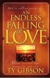 An Endless Falling in Love, Ty Gibson, 0816319790